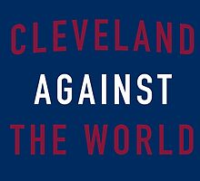 Cleveland Against the World - Cavs Blue by SenorRickyBobby