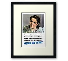 Produce For Victory! WW2  Framed Print