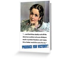 Produce For Victory! WW2  Greeting Card