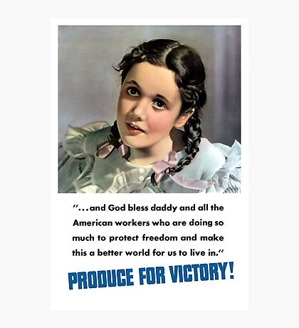 Produce For Victory! WW2  Photographic Print