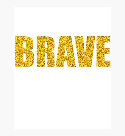 Brave Gold Childhood Cancer Awareness Photographic Print