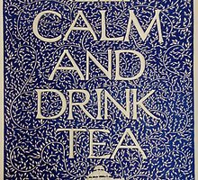 Keep Calm And Drink Tea by Donna Huntriss