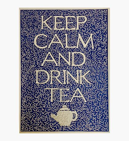 Keep Calm And Drink Tea Photographic Print