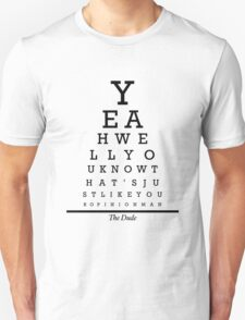 The Big Lebowski Eye Chart Unisex T-Shirt