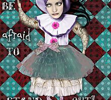 Don't Be Afraid to Stand Out by mazerdesign