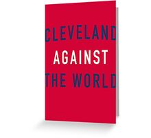 Cleveland Against the World - Indians Red Greeting Card