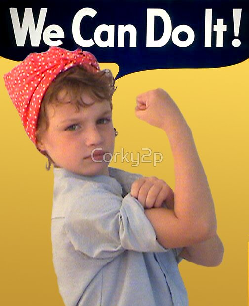 We Can Do It Too! by Corky2p