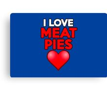 I love meat pies Canvas Print
