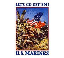 Let's Go Get 'Em! U.S. Marines Photographic Print