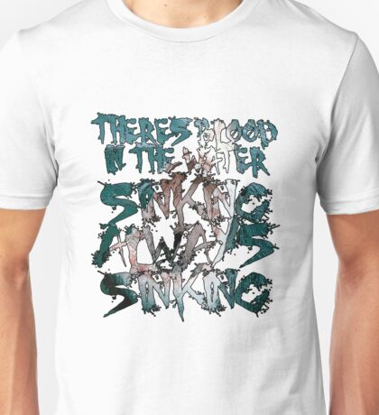 There's Blood in the Water v2 Unisex T-Shirt