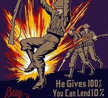 He Gives 100% You Can Lend 10% - WW2 by warishellstore