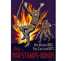 He Gives 100% You Can Lend 10% - WW2 Photographic Print