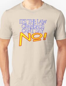 GRANDADS LAW 1 Unisex T-Shirt