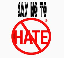 No To Hate Unisex T-Shirt
