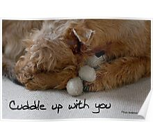 Cuddle up with you Poster