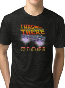 I was there ... variant Tri-blend T-Shirt