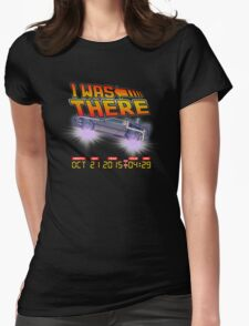 I was there ... variant Womens Fitted T-Shirt