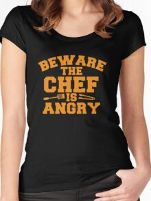 BEWARE the CHEF is ANGRY!  Women's Fitted Scoop T-Shirt