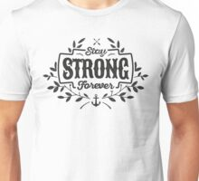 STAY STRONG FOREVER black Unisex T-Shirt