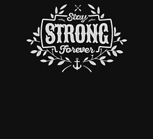 STAY STRONG FOREVER white Unisex T-Shirt