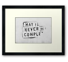 NEVER BE COMPLF Framed Print
