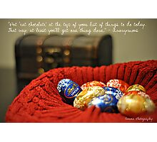 [Live, Laugh, Love] For the love of chocolate...  Photographic Print