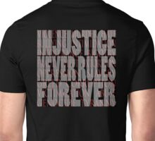 injustice never rules forever Unisex T-Shirt