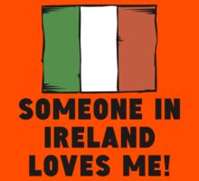Someone In Ireland Loves Me! Kids Clothes