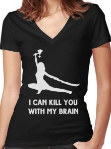 I can kill you with my brain Women's Fitted V-Neck T-Shirt