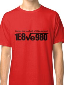 I Love You Classic T-Shirt
