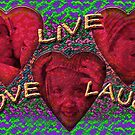 Love Live Laugh ! by Dulcina
