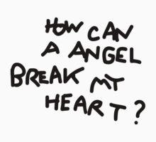 How Can A Angel Break My Heart? by jerasky