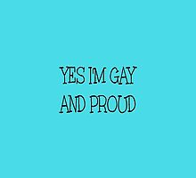Yes i'm gay and proud by chantelle bezant