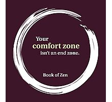 Inspirational Comfort Zone Quote Photographic Print