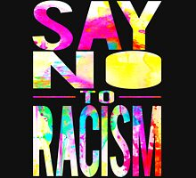 SAY NO TO RACISM - BLACK Unisex T-Shirt