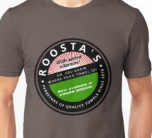 Roosta's Towels - do you know where YOURS is? Unisex T-Shirt
