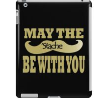 Funny black mustache may the stache be with you geek funny nerd iPad Case/Skin