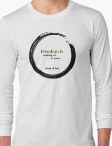 Inspirational Freedom Quote Long Sleeve T-Shirt