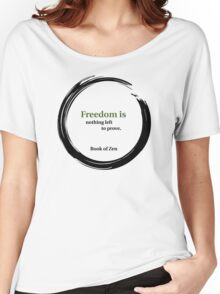 Inspirational Freedom Quote Women's Relaxed Fit T-Shirt