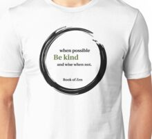 Be Kind Wisdom Quote Unisex T-Shirt