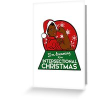 I'm dreaming of an intersectional christmas Greeting Card