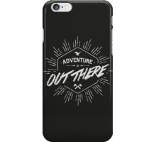 ADVENTURE IS OUT THERE white iPhone Case/Skin