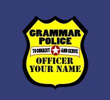 Grammar police customizable geek funny nerd Unisex T-Shirt