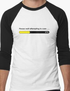 Please wait attempting to care Men's Baseball ¾ T-Shirt