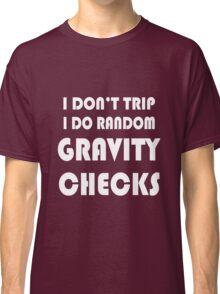 Gravity check geek funny nerd Classic T-Shirt