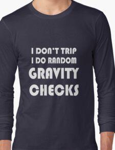 Gravity check geek funny nerd Long Sleeve T-Shirt