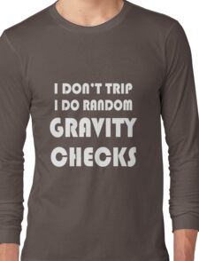 Gravity check geek funny nerd Long Sleeve T-Shirt
