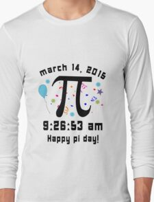 Happy pi day pi day 2015 3 14 15 9 26 53 geek funny nerd Long Sleeve T-Shirt