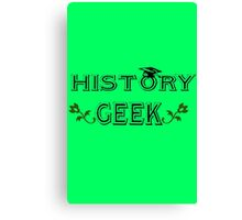History geek geek funny nerd Canvas Print