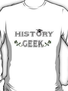 History geek geek funny nerd T-Shirt